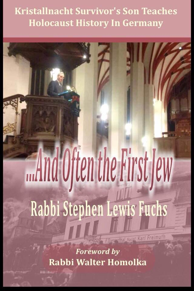 Rabbi Stephen Lewis Fuchs, ...and often the first Jew